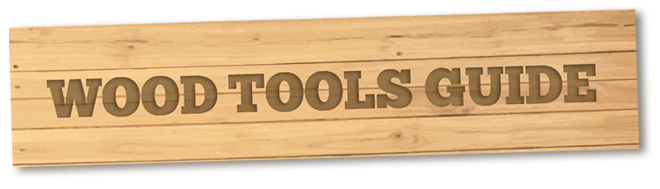 Wood Tools Guide